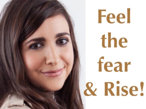 Feel the fear… & RISE !