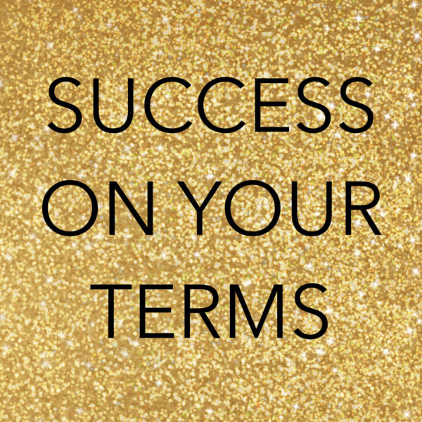 Success on your terms