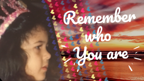REMEMBER WHO YOU ARE !