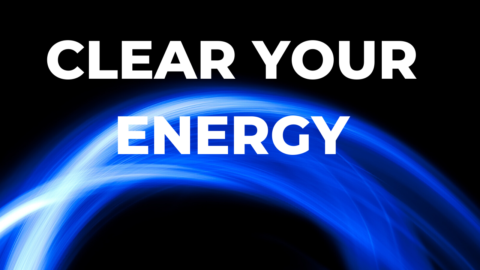 CLEAR YOUR ENERGY
